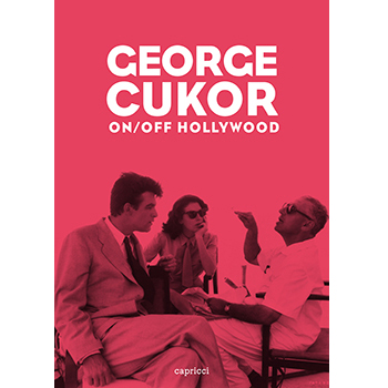 George Cukor. On/off Hollywood